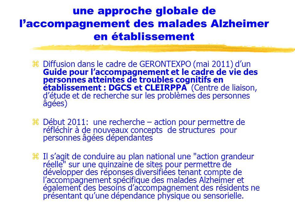 une approche globale de laccompagnement des malades Alzheimer en établissement zDiffusion dans le cadre de GERONTEXPO (mai 2011) dun Guide pour laccom