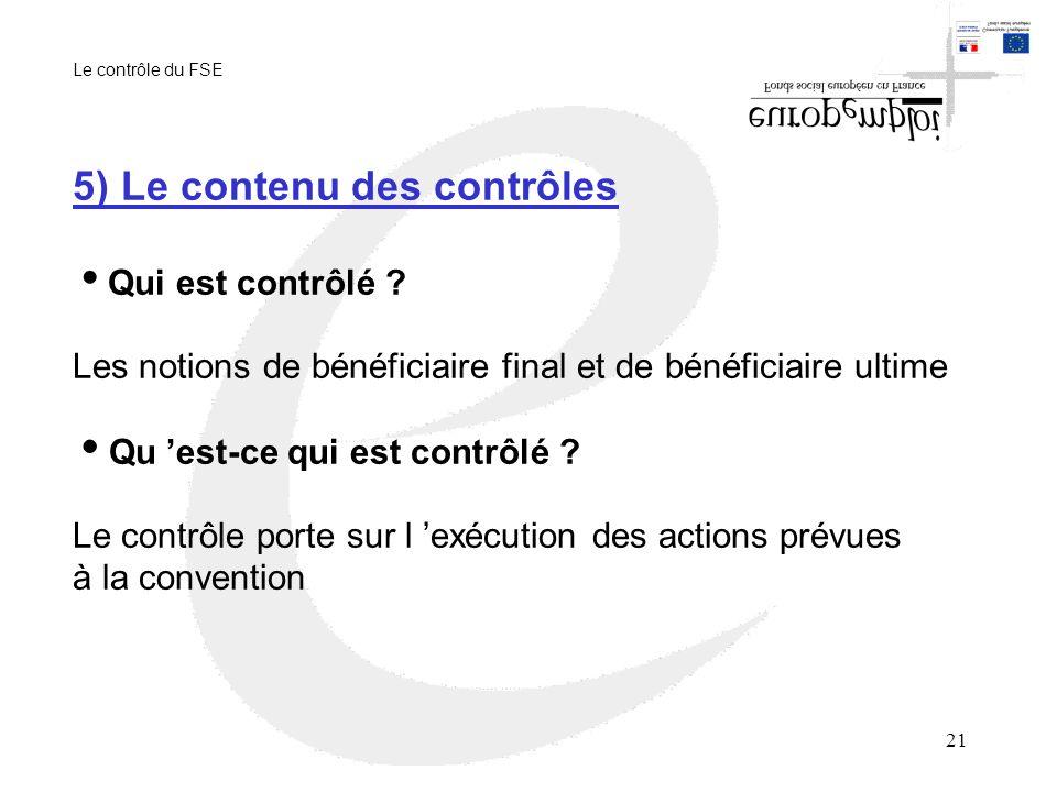 21 5) Le contenu des contrôles Qui est contrôlé .