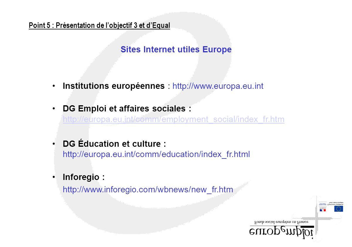 Sites Internet utiles Europe Institutions européennes : http://www.europa.eu.int DG Emploi et affaires sociales : http://europa.eu.int/comm/employment