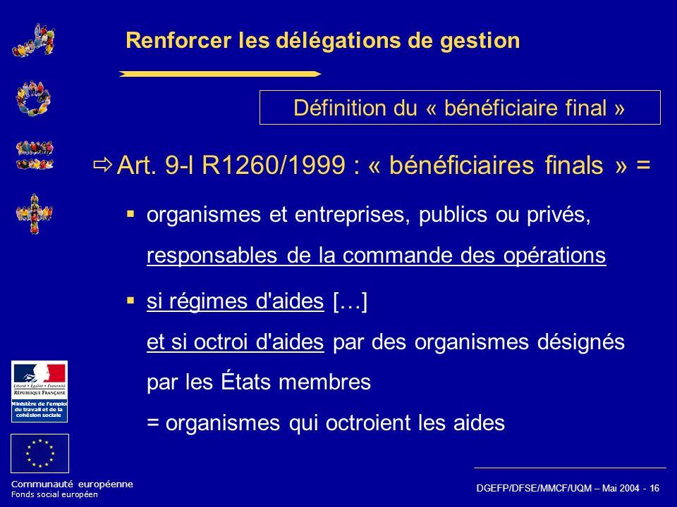 Communauté européenne Fonds social européen Ministère de lemploi du travail et de la cohésion sociale DGEFP/DFSE/MMCF/UQM – Mai 2004 - 16 Renforcer le