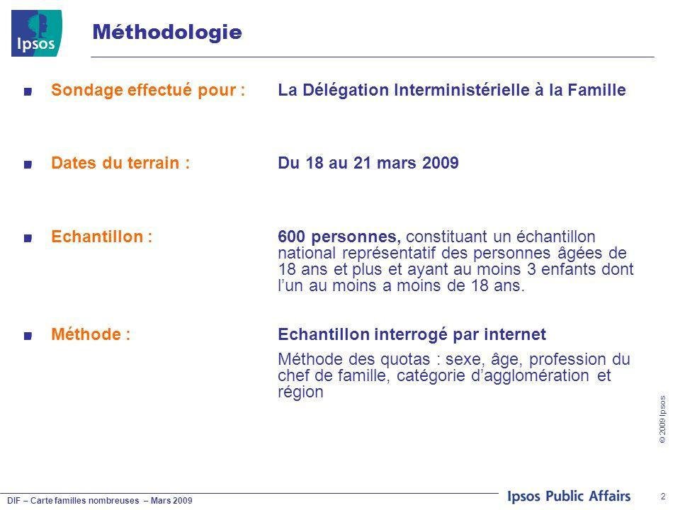DIF – Carte familles nombreuses – Mars 2009 © 2009 Ipsos 2 Méthodologie Sondage effectué pour :La Délégation Interministérielle à la Famille Dates du