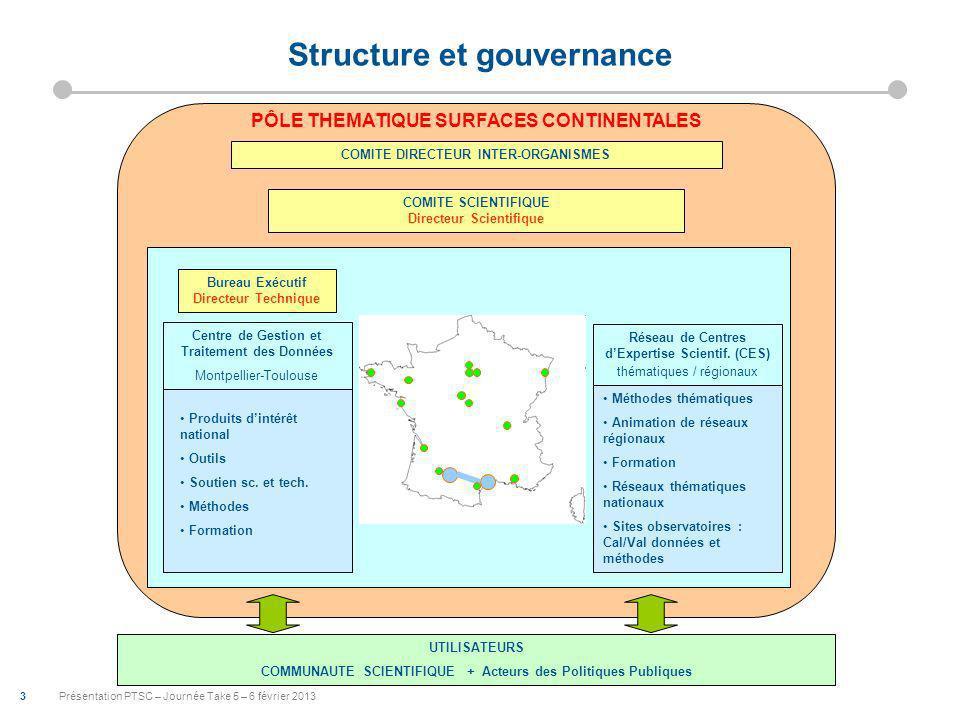 3 Présentation PTSC – Journée Take 5 – 6 février 2013 Centre de Gestion et Traitement des Données Montpellier-Toulouse Réseau de Centres dExpertise Scientif.