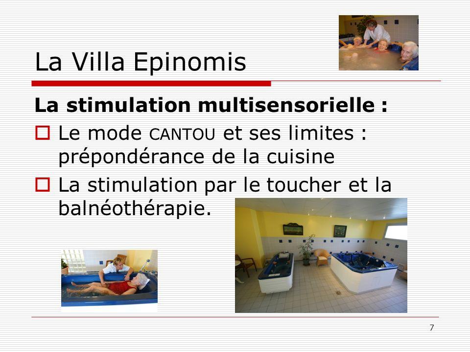 La Villa Epinomis La stimulation multisensorielle : Le mode CANTOU et ses limites : prépondérance de la cuisine La stimulation par le toucher et la ba