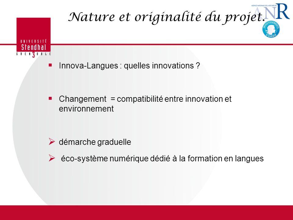 Nature et originalité du projet. Innova-Langues : quelles innovations ? Changement = compatibilité entre innovation et environnement démarche graduell