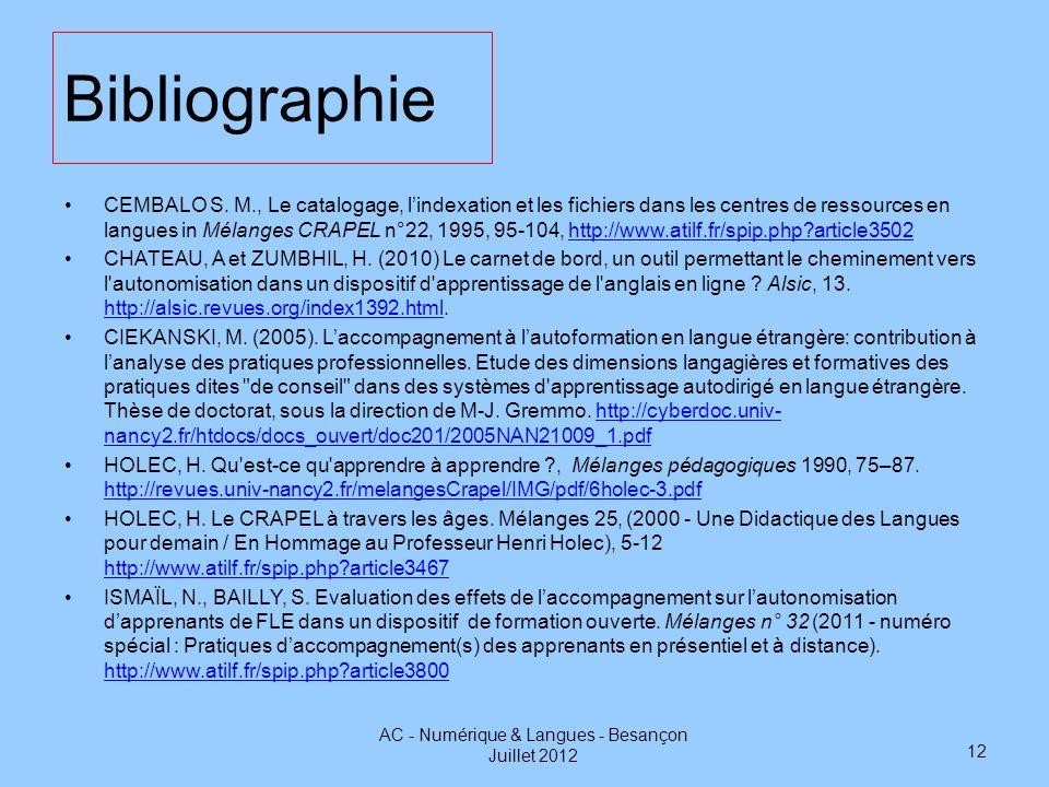 Bibliographie CEMBALO S. M., Le catalogage, lindexation et les fichiers dans les centres de ressources en langues in Mélanges CRAPEL n°22, 1995, 95-10