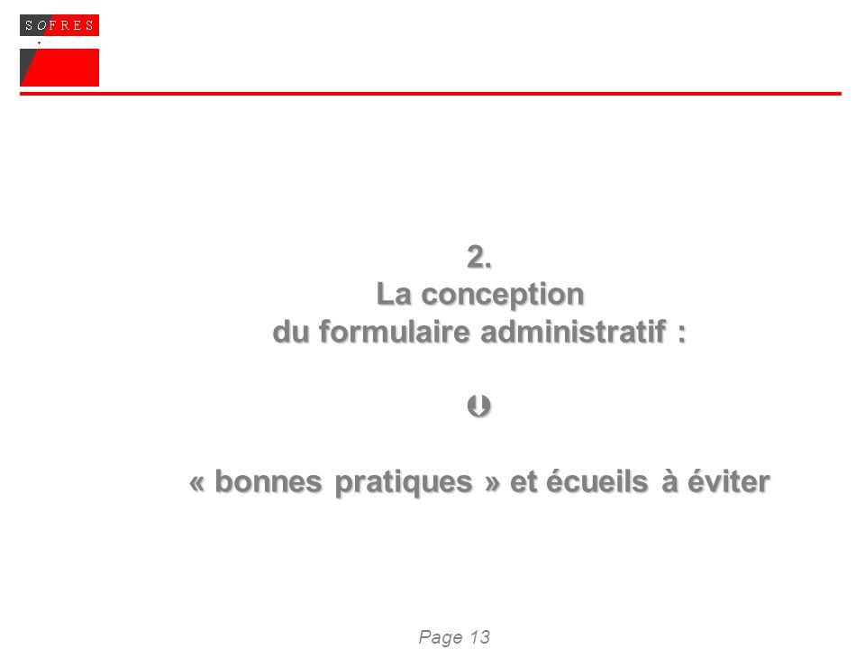 Page 13 2. La conception du formulaire administratif : « bonnes pratiques » et écueils à éviter