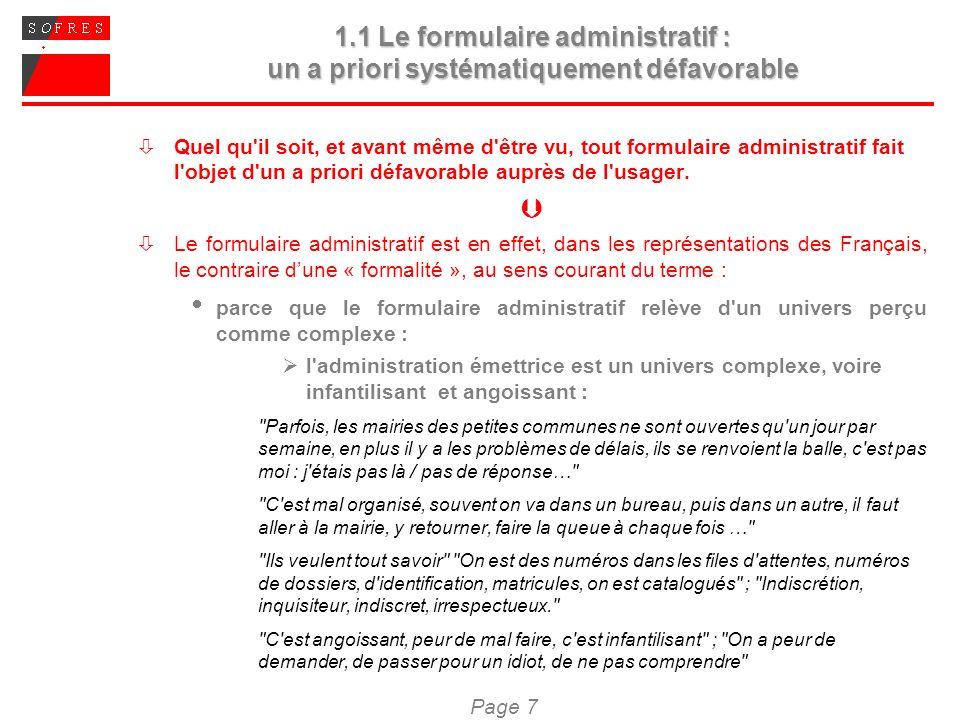 Page 7 1.1 Le formulaire administratif : un a priori systématiquement défavorable Quel qu'il soit, et avant même d'être vu, tout formulaire administra