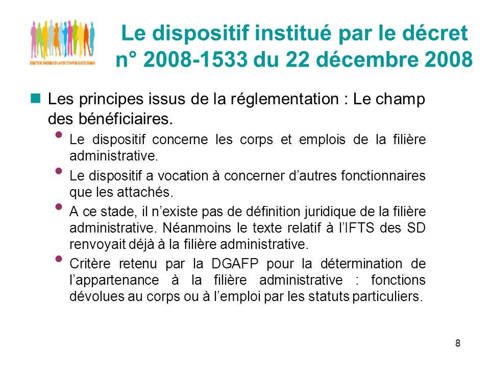 8 Le dispositif institué par le décret n° 2008-1533 du 22 décembre 2008 Les principes issus de la réglementation : Le champ des bénéficiaires.