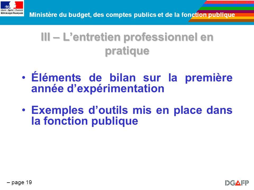 Ministère du budget, des comptes publics et de la fonction publique – page 19 III – Lentretien professionnel en pratique Éléments de bilan sur la prem