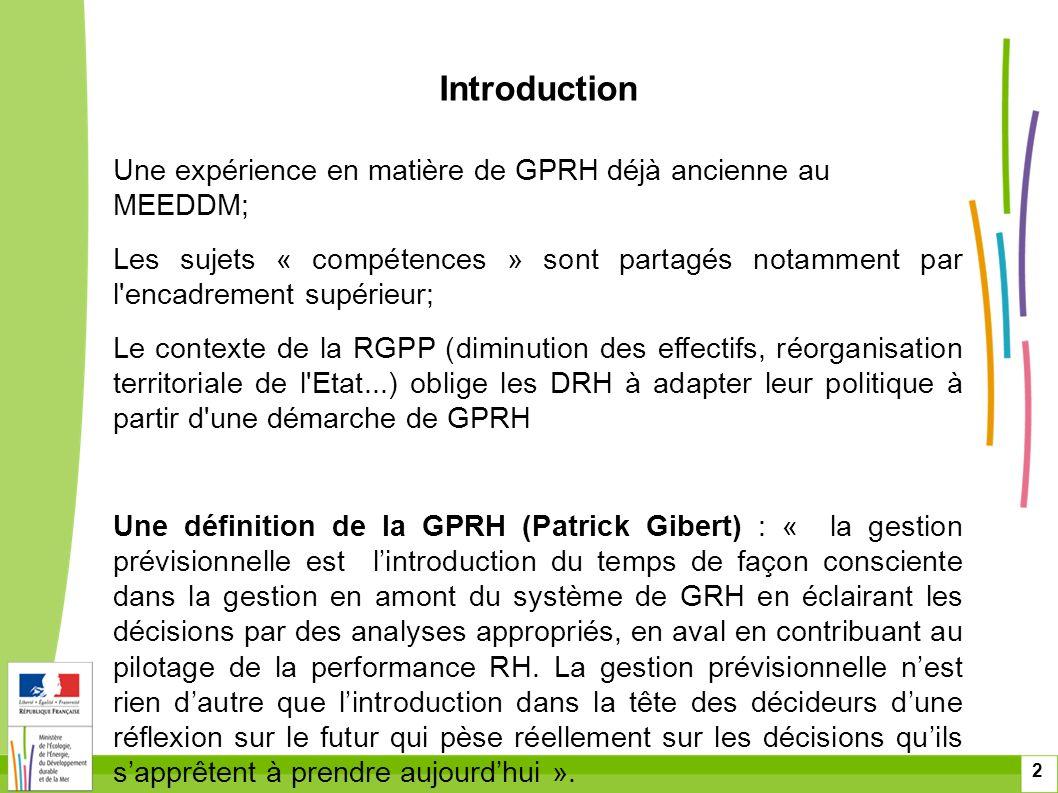 2 Introduction Une expérience en matière de GPRH déjà ancienne au MEEDDM; Les sujets « compétences » sont partagés notamment par l'encadrement supérie