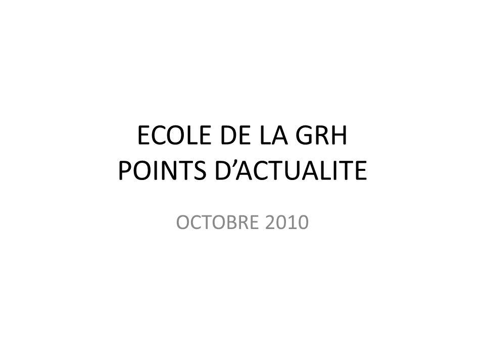 ECOLE DE LA GRH POINTS DACTUALITE OCTOBRE 2010