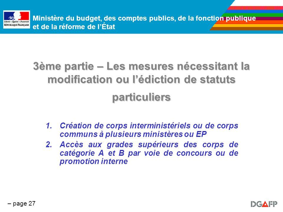 Ministère du budget, des comptes publics, de la fonction publique et de la réforme de lÉtat – page 27 3ème partie – Les mesures nécessitant la modific