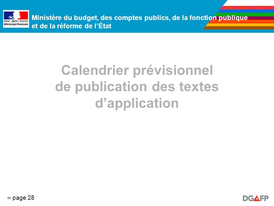Ministère du budget, des comptes publics, de la fonction publique et de la réforme de lÉtat – page 28 Calendrier prévisionnel de publication des texte