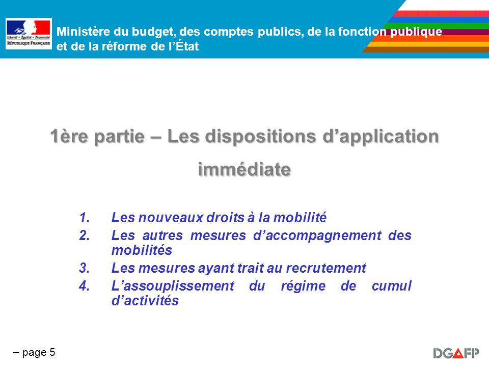 Ministère du budget, des comptes publics, de la fonction publique et de la réforme de lÉtat – page 5 1ère partie – Les dispositions dapplication imméd