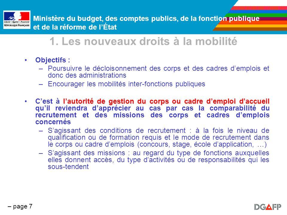 Ministère du budget, des comptes publics, de la fonction publique et de la réforme de lÉtat – page 7 1. Les nouveaux droits à la mobilité Objectifs :