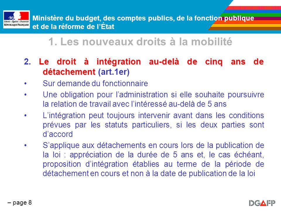 Ministère du budget, des comptes publics, de la fonction publique et de la réforme de lÉtat – page 8 1. Les nouveaux droits à la mobilité Le droit à i