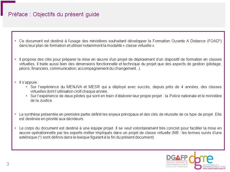 3 Préface : Objectifs du présent guide Ce document est destiné à lusage des ministères souhaitant développer la Formation Ouverte A Distance (FOAD*) d