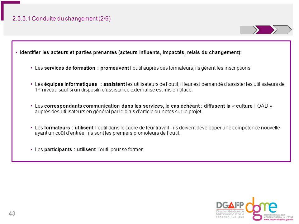 43 Identifier les acteurs et parties prenantes (acteurs influents, impactés, relais du changement): Les services de formation : promeuvent loutil aupr