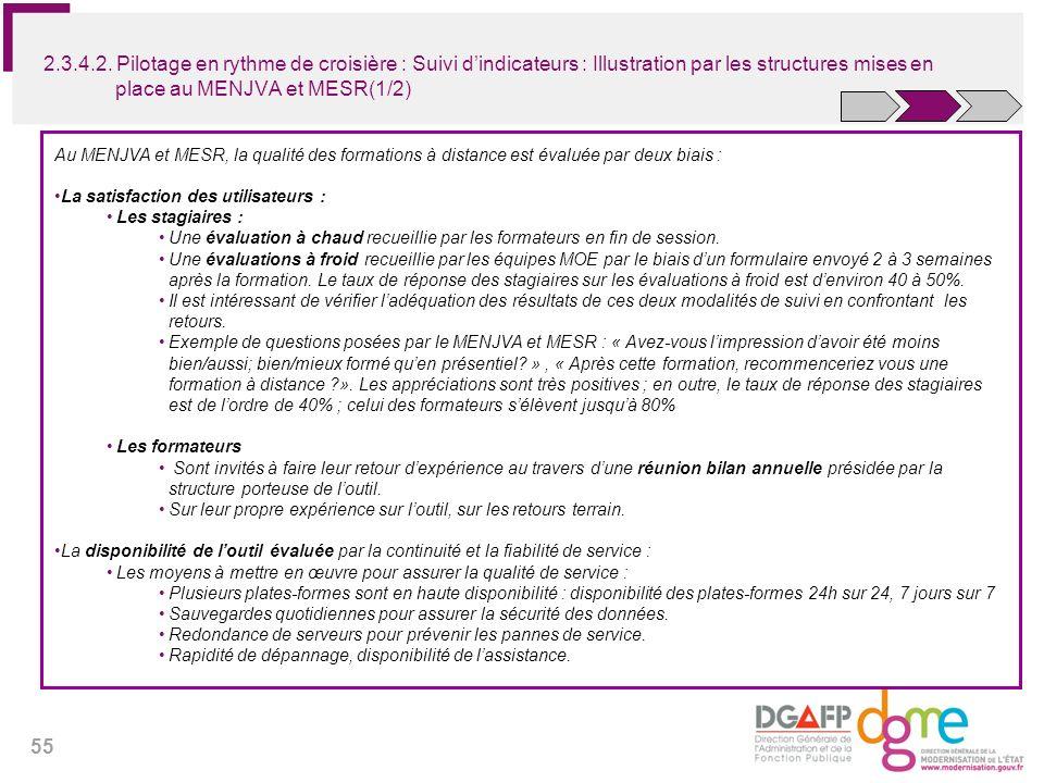 55 Au MENJVA et MESR, la qualité des formations à distance est évaluée par deux biais : La satisfaction des utilisateurs : Les stagiaires : Une évalua