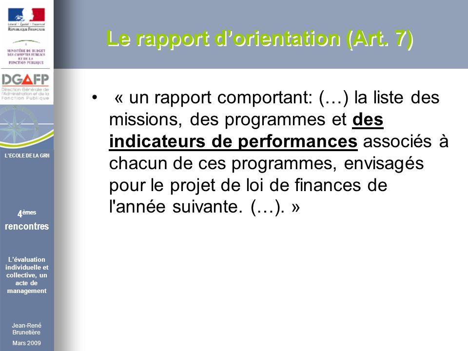 Jean-René Brunetière Mars 2009 4 èmes rencontres Lévaluation individuelle et collective, un acte de management LECOLE DE LA GRH Le rapport dorientation (Art.