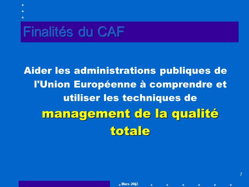 Mars 2003 7 management de la qualité totale Aider les administrations publiques de l Union Européenne à comprendre et utiliser les techniques de management de la qualité totale