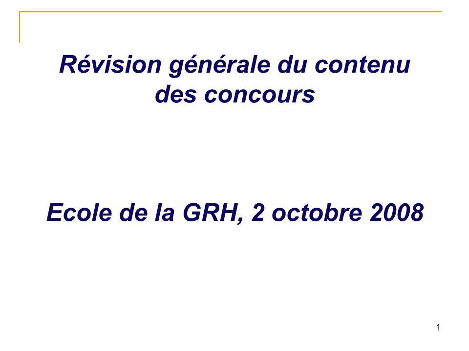 1 Révision générale du contenu des concours Ecole de la GRH, 2 octobre 2008