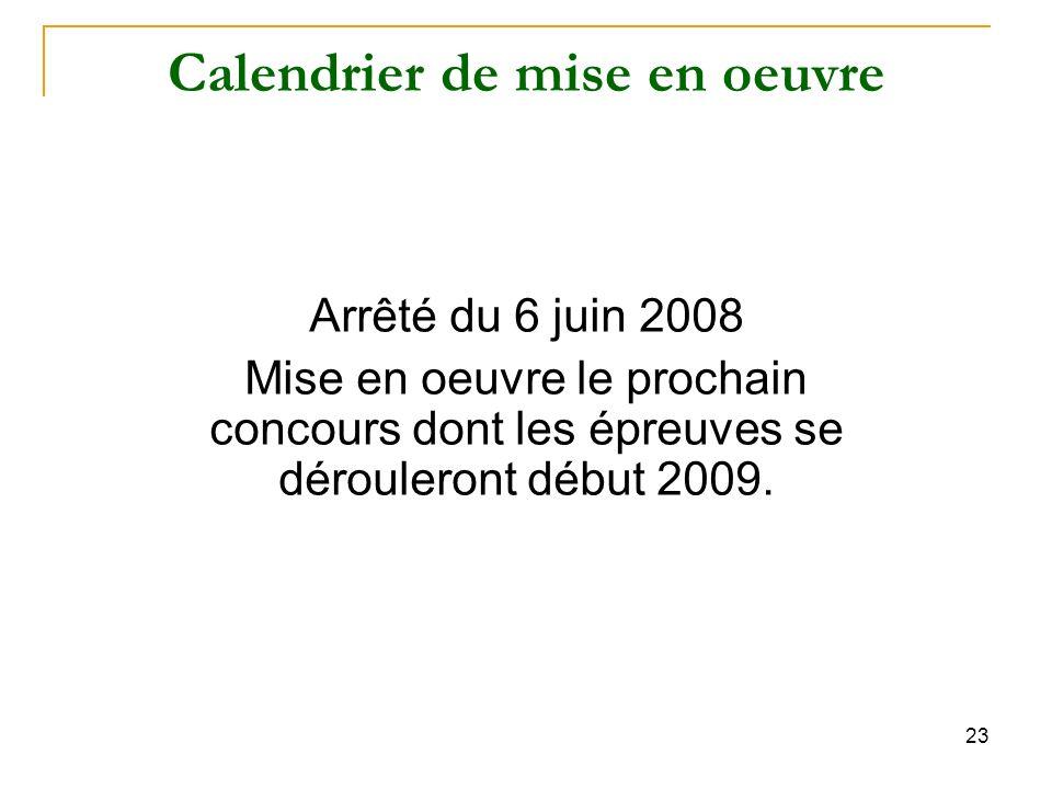 23 Calendrier de mise en oeuvre Arrêté du 6 juin 2008 Mise en oeuvre le prochain concours dont les épreuves se dérouleront début 2009.