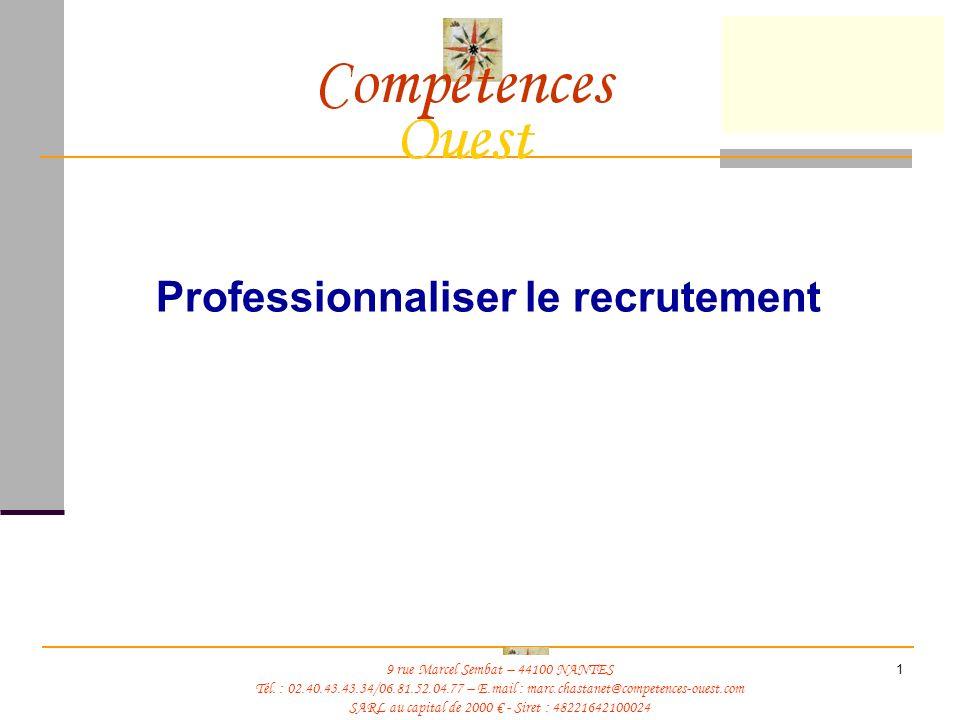 Compétences Ouest DGAFP1 Professionnaliser le recrutement 9 rue Marcel Sembat – 44100 NANTES Tél.