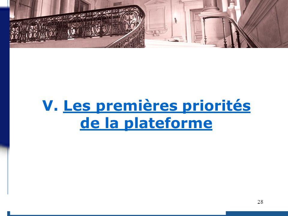 28 V. Les premières priorités de la plateforme