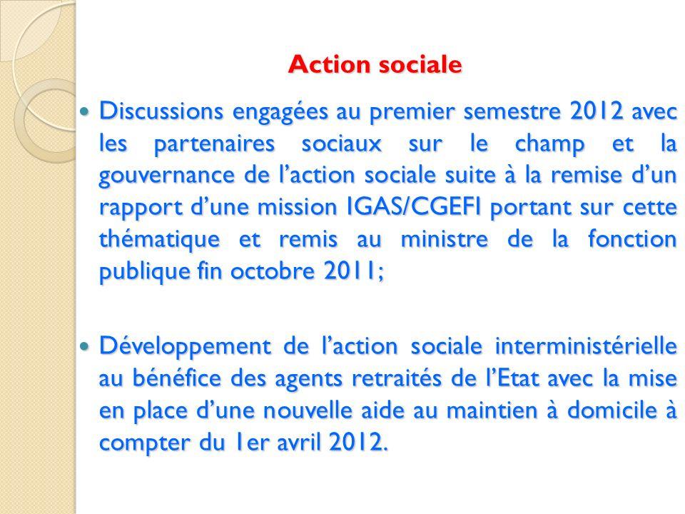 Action sociale Discussions engagées au premier semestre 2012 avec les partenaires sociaux sur le champ et la gouvernance de laction sociale suite à la