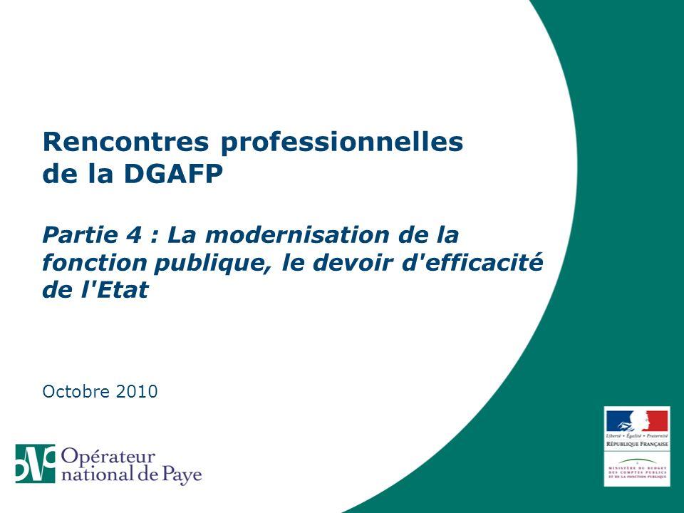 Rencontres professionnelles de la DGAFP Partie 4 : La modernisation de la fonction publique, le devoir d'efficacité de l'Etat Octobre 2010
