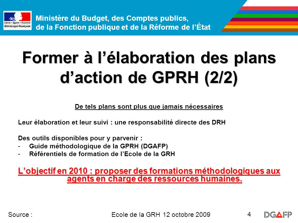 Ministère du Budget, des Comptes publics, de la Fonction publique et de la Réforme de lÉtat Ecole de la GRH 12 octobre 2009 Source : 4 Former à lélabo
