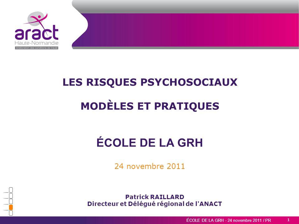 2 ÉCOLE DE LA GRH - 24 novembre 2011 / PR Qu est-ce que l ARACT .