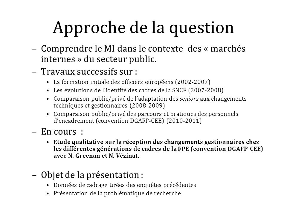 Approche de la question –Comprendre le MI dans le contexte des « marchés internes » du secteur public. –Travaux successifs sur : La formation initiale