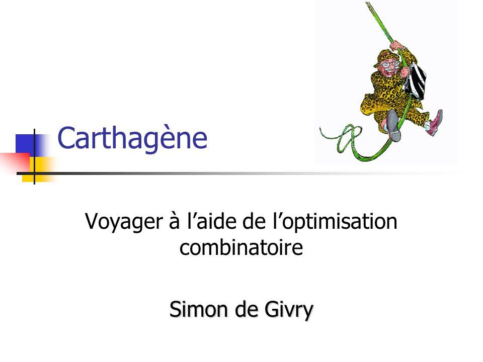 Carthagène Voyager à laide de loptimisation combinatoire Simon de Givry