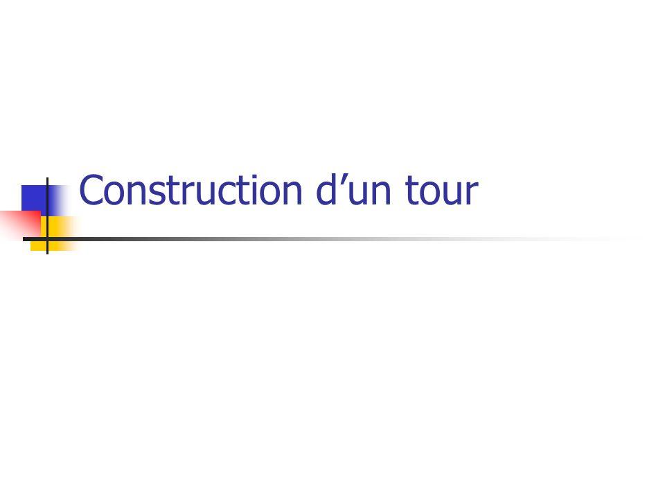 Construction dun tour
