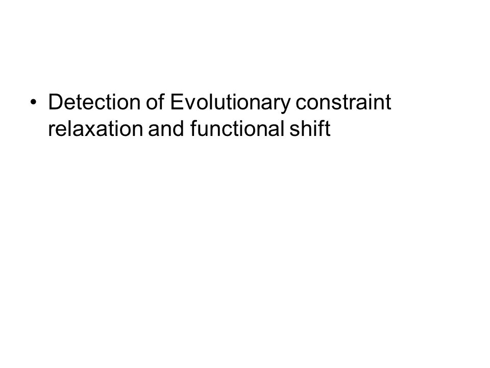 Detection of Evolutionary constraint relaxation and functional shift
