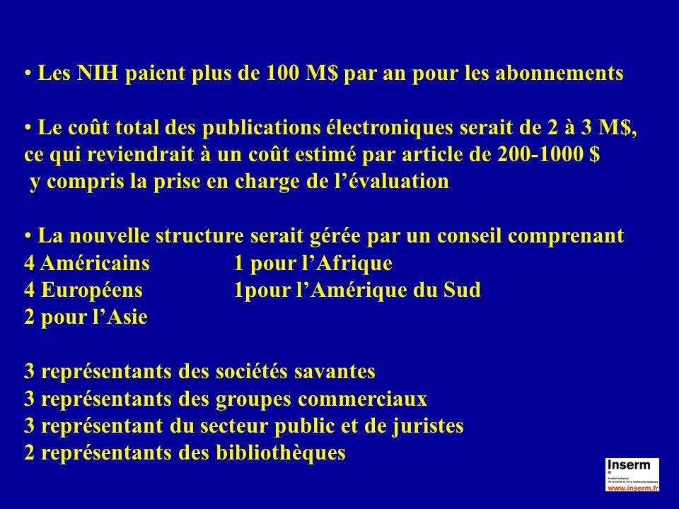 Les NIH paient plus de 100 M$ par an pour les abonnements Le coût total des publications électroniques serait de 2 à 3 M$, ce qui reviendrait à un coû