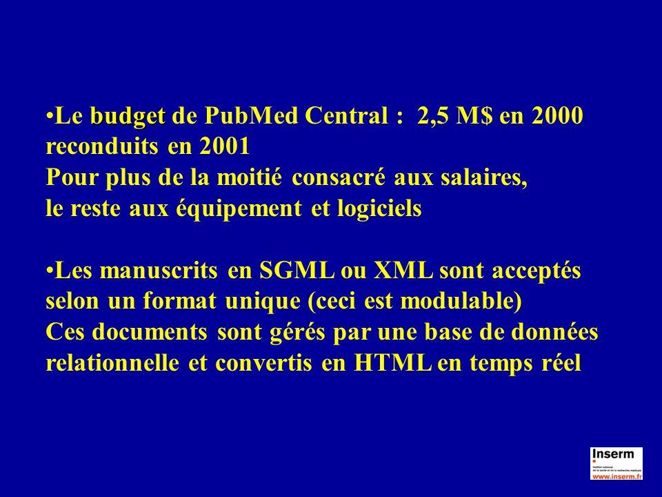 budgetLe budget de PubMed Central : 2,5 M$ en 2000 reconduits en 2001 Pour plus de la moitié consacré aux salaires, le reste aux équipement et logicie