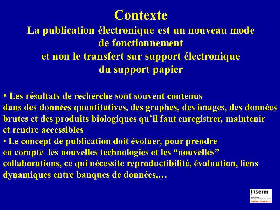 Contexte La publication électronique est un nouveau mode de fonctionnement et non le transfert sur support électronique du support papier Les résultat