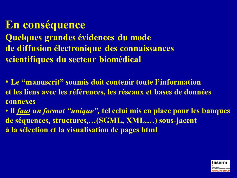En conséquence Quelques grandes évidences du mode de diffusion électronique des connaissances scientifiques du secteur biomédical Le manuscrit soumis