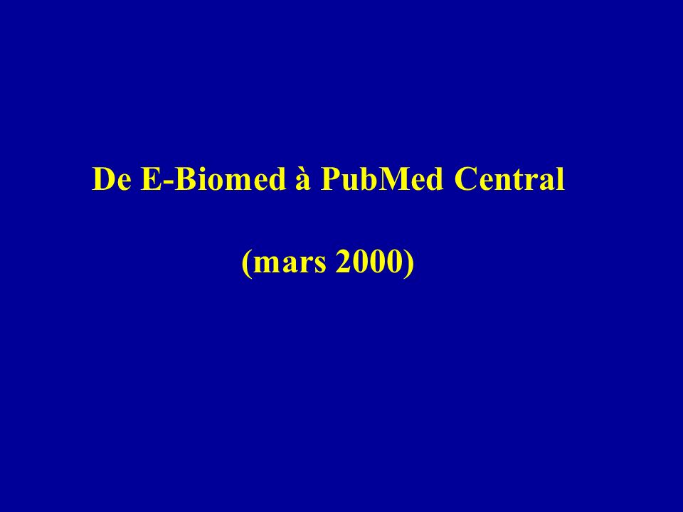 De E-Biomed à PubMed Central (mars 2000)