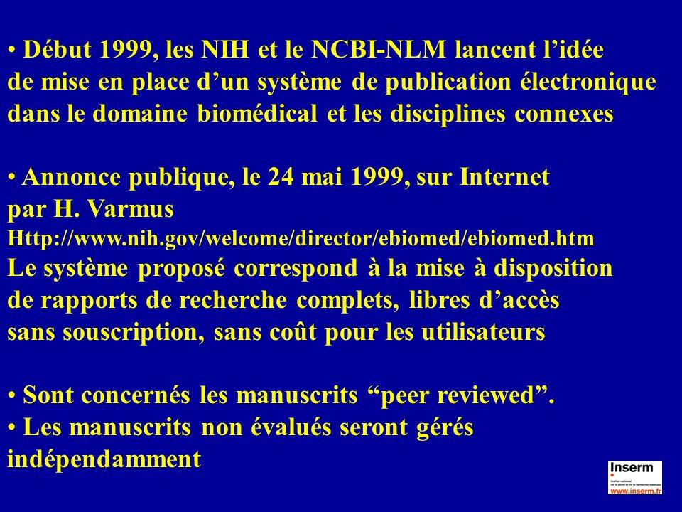 Début 1999, les NIH et le NCBI-NLM lancent lidée de mise en place dun système de publication électronique dans le domaine biomédical et les discipline