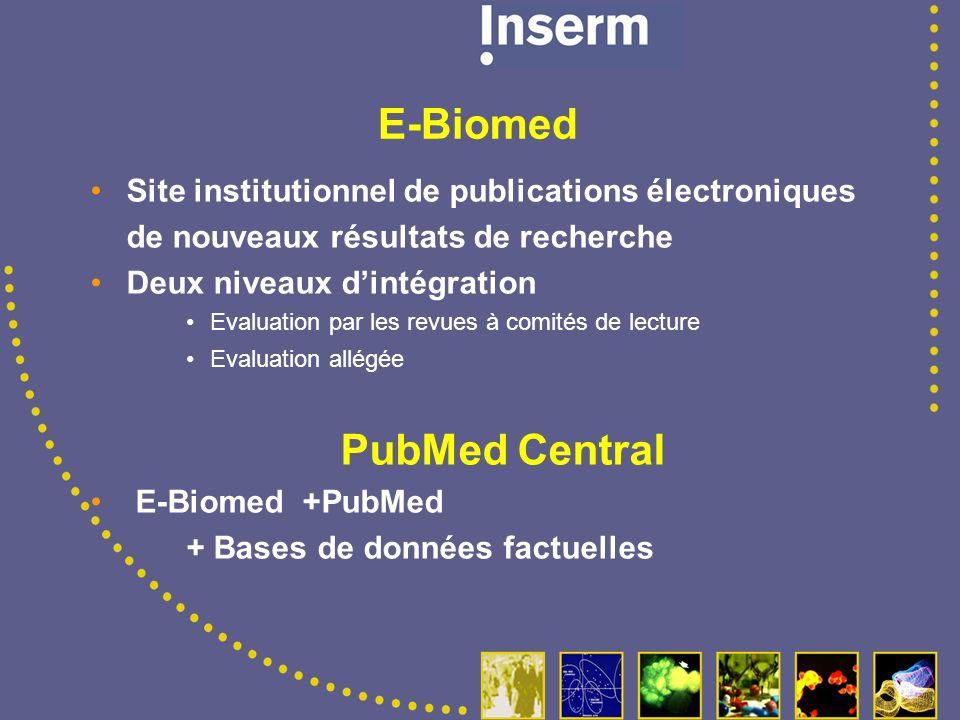 E-Biosci Un site institutionnel européen de publications électroniques de résultats de la recherche Une couverture thématique plus large Embo : coordinateur européen La France participe à la définition du projet