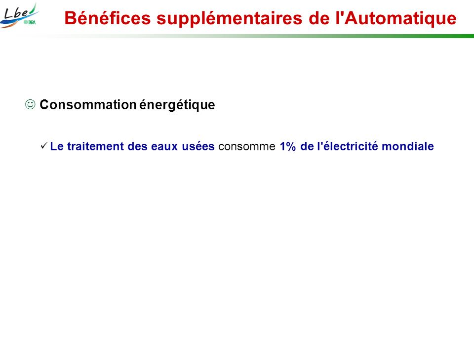 Consommation énergétique Adaptation et opérabilité Dissolved Oxygen (mg O2 /l) 8 6 4 2 0 15 August29 August12 Sept.26 Sept.