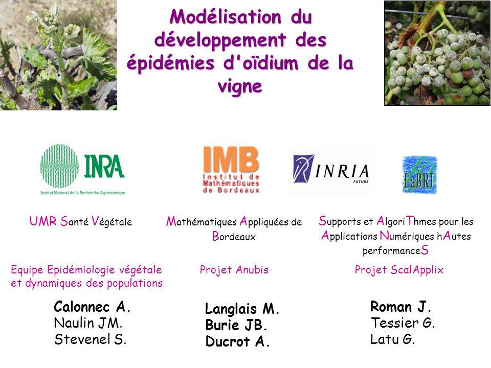 Modélisation du développement des épidémies d'oïdium de la vigne Calonnec A. Naulin JM. Stevenel S. Langlais M. Burie JB. Ducrot A. Roman J. Tessier G