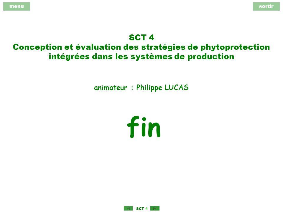 menusortir SCT 4 SCT 4 Conception et évaluation des stratégies de phytoprotection intégrées dans les systèmes de production animateur : Philippe LUCAS fin