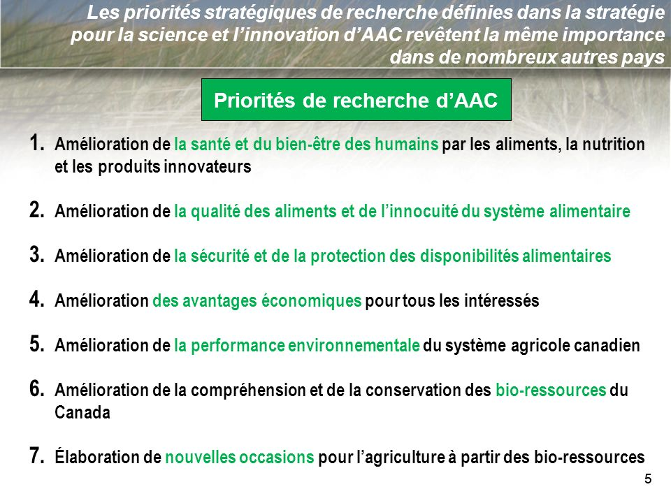 5 Les priorités stratégiques de recherche définies dans la stratégie pour la science et linnovation dAAC revêtent la même importance dans de nombreux