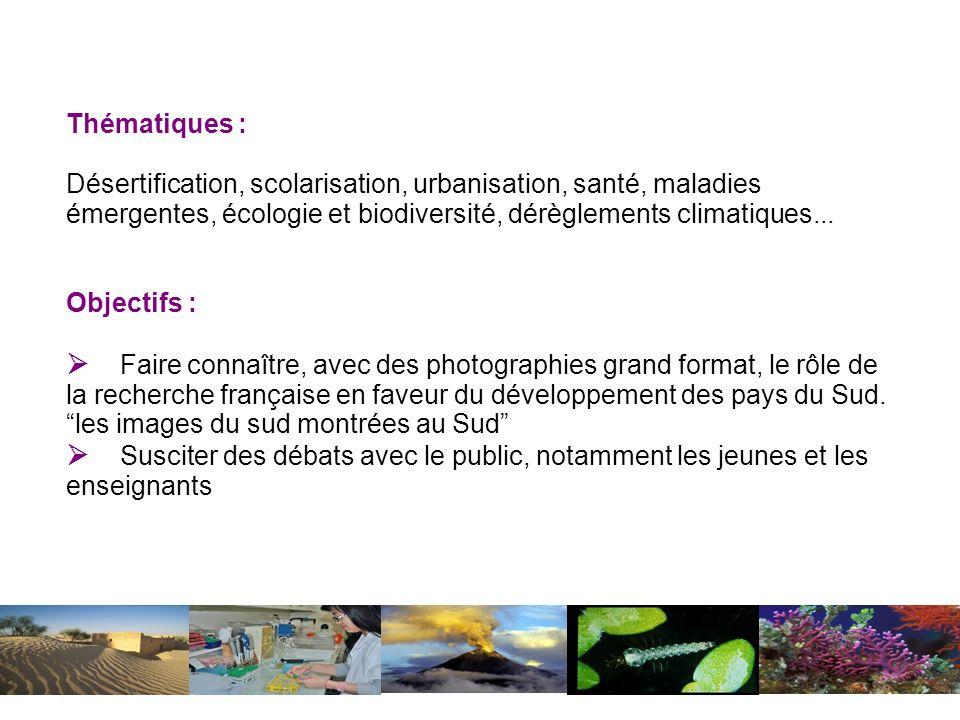 Thématiques : Désertification, scolarisation, urbanisation, santé, maladies émergentes, écologie et biodiversité, dérèglements climatiques...
