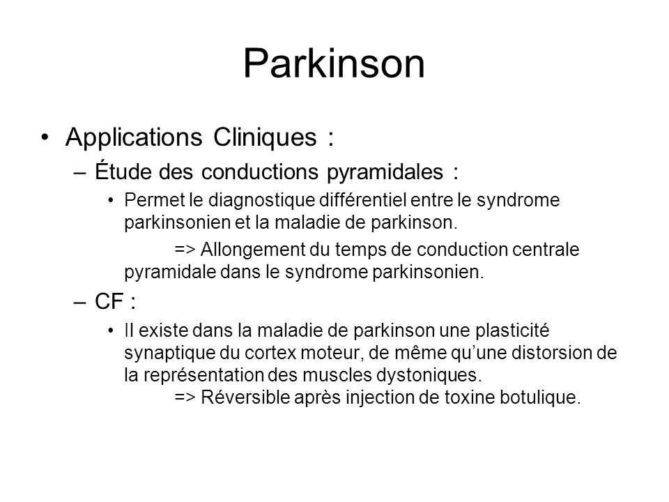 Applications Cliniques : –Étude des conductions pyramidales : Permet le diagnostique différentiel entre le syndrome parkinsonien et la maladie de park